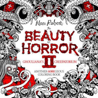 Beauty of Horror 2: Ghouliana's Creepatorium Coloring Book