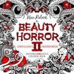 Beauty Of Horror 2 Ghouliana's Creepatorium Another Goregeous Coloring Book