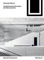 Architektonische Konzepte der Rekonstruktion