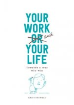 YOUR WORK & YOUR LIFE