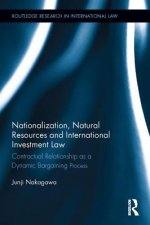 Nationalization, Natural Resources and International Investment Law
