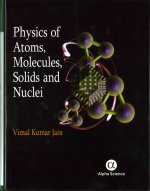Physics of Atoms, Molecules, Solids and Nuclei