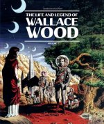 Life And Legend Of Wallace Wood Volume 2