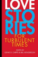 LOVE STORIES FOR TURBULENT TIM