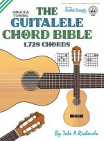 The Guitalele Chord Bible: ADGCEA Standard Tuning 1,728 Chords