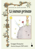 Der kleine Prinz. Li juenes princes, Le Petit Prince - Ancien français