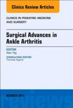 Surgical Advances in Ankle Arthritis, an Issue of Clinics in Podiatric Medicine and Surgery