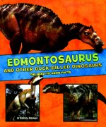 Edmontosaurus and Other Duck-Billed Dinosaurs