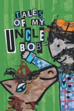 TALES OF MY UNCLE BOB