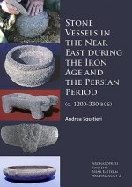 Stone Vessels in the Near East During the Iron Age and the Persian Period