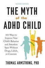 MYTH OF THE ADHD CHILD REV /E