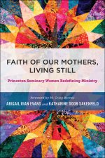 FAITH OF OUR MOTHERS LIVING ST