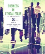 Business in Ethical Focus: An Anthology Second Edition