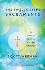 12 STEPS & THE SACRAMENTS