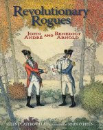 Revolutionary Rogues: John André and Benedict Arnold