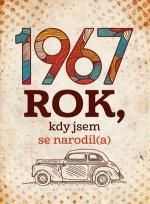 1967: Rok, kdy jsem se narodil(a)