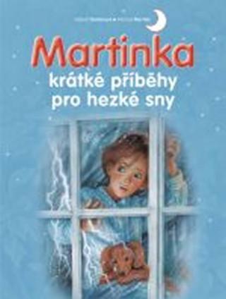 Martinka krátké příběhy pro hezké sny