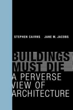 Buildings Must Die
