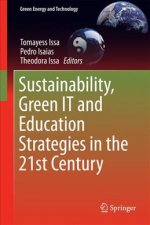 Sustainability, Green IT and Education Strategies in the 21st Century