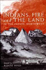 INDIANS FIRE & THE LAND IN THE