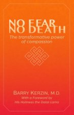 No Fear, No Death: The Transformative Power of Compassion