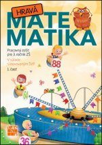 Hravá matematika 3 - 1.diel Pracovný zošit