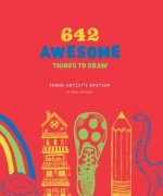 642 Awesome Things to Draw: Young Artist's Edition