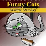 Funny Cats Making Mischief 2018