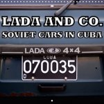 Lada and Co. Soviet Cars in Cuba 2018