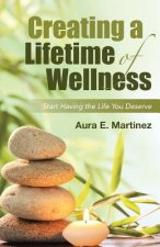 Creating a Lifetime of Wellness