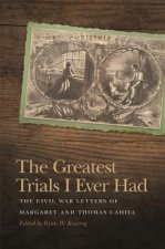 GREATEST TRIALS I EVER HAD