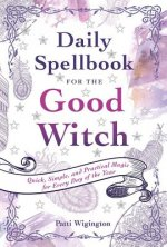 DAILY SPELLBOOK FOR THE GOOD W