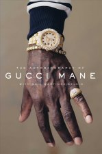 AUTOBIOG OF GUCCI MANE