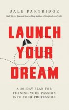LAUNCH YOUR DREAM LIB/E     5D