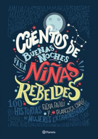 Cuentos de Buenas Noches Para Ni?as Rebeldes = Good Night Stories for Rebel Girls
