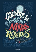 Cuentos de Buenas Noches Para Ni?as Rebeldes = Good Night Stories for Rebel Girls