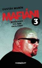 Mafiáni 3 Borženský, Kolárik, Okoličány
