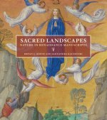 Sacred Landscapes - Nature in Renaissance Manuscripts