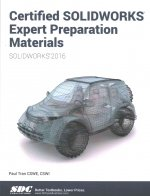Certified Solidworks Expert Preparation Materials (Solidworks 2016)