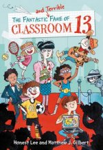 The Terrible and Fantastic Fame of Classroom 13