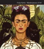 FRIDA KAHLO MASTERPIECES OF AR
