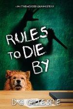 RULES TO DIE BY