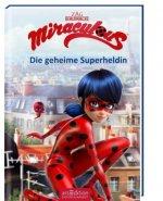 Miraculous - Die geheime Superheldin (Miraculous 1)