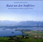 Rund um den Staffelsee. The Staffelsee-Region