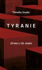Tyranie: 20 lekcí z 20. století