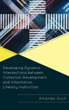 Developing Dynamic Intersections between Collection Development and Information Literacy Instruction