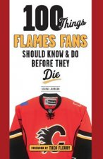 100 THINGS FLAMES FANS SHOULD