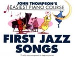 Thompson John Easiest Piano Course First Jazz Songs PF Book