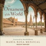 ORNAMENT OF THE WORLD        M