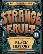 STRANGE FRUIT VOLUME II